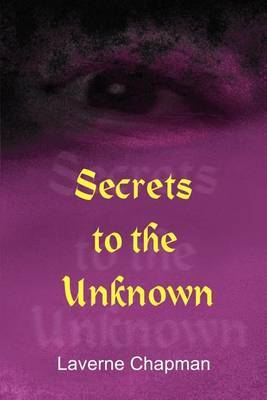 Secrets to the Unknown by Laverne Chapman image