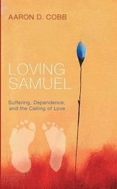 Loving Samuel by Aaron D Cobb