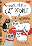Doodling for Cat People: 50 Inspiring Doodle Prompts and Creative Exercises for Cat Lovers by Gemma Correll