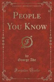 People You Know (Classic Reprint) by George Ade image