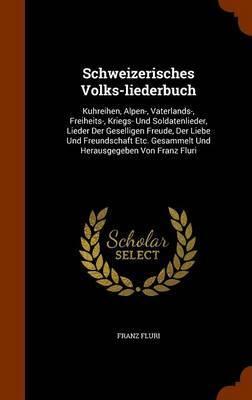 Schweizerisches Volks-Liederbuch by Franz Fluri