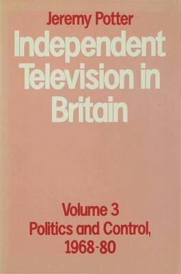 Independent Television in Britain by Jeremy Potter image