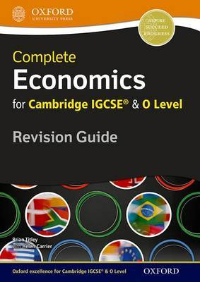 Complete Economics for Cambridge IGCSE (R) and O Level Revision Guide by Brian Titley