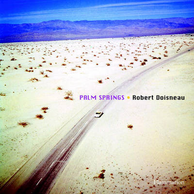 Robert Doisneau: Palm Springs by Robert Doisneau