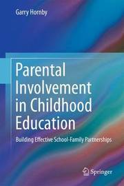 Parental Involvement in Childhood Education by Garry Hornby