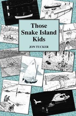 Those Snake Island Kids by Jon Tucker