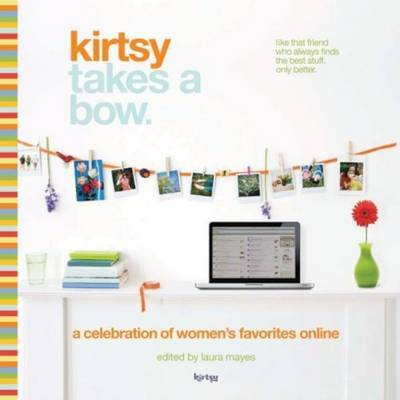 Kirtsy Takes a Bow by Laura Mayes