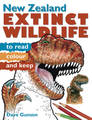New Zealand Extinct Wildlife to Read, Colour & Keep by Dave Gunson