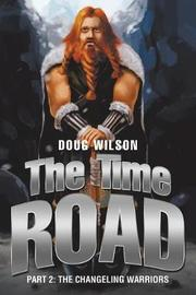 The Time Road by Doug Wilson