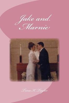 Jake and Marnie by Trina K Taylor
