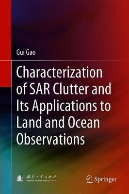 Characterization of SAR Clutter and Its Applications to Land and Ocean Observations by Gui Gao image