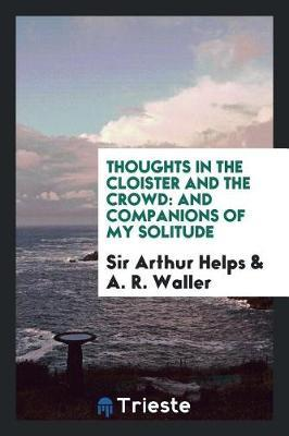 Thoughts in the Cloister and the Crowd by Sir Arthur Helps image