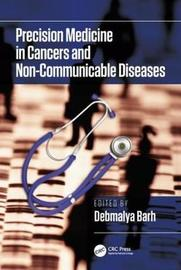 Precision Medicine in Cancers and Non-Communicable Diseases by Debmalya Barh