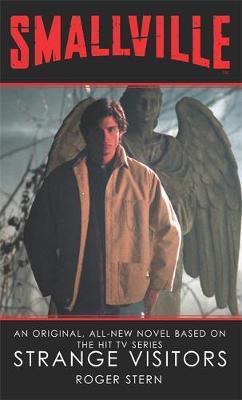 Smallville Strange Visitors by Roger Stern