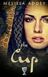 The Cup by Melissa Addey