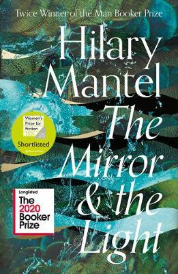 The Mirror and Light by Hilary Mantel