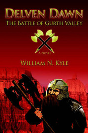 Delven Dawn: The Battle of Gurth Valley by William N. Kyle