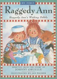 Raggedy Anns Wishing Pebble by Gruelle Johnny My First R image