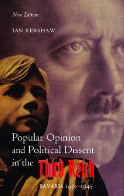 Popular Opinion and Political Dissent in the Third Reich by Ian Kershaw