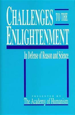 Challenges To The Enlightenment by Academy of Humanism