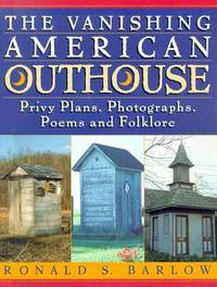 The Vanishing American Outhouse: A History of Country Plumbing by Ronald S. Barlow image