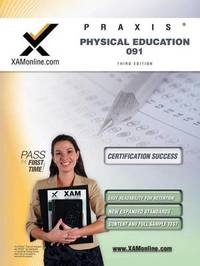 Praxis Physical Education 091 Teacher Certification Test Prep Study Guide by Sharon A Wynne