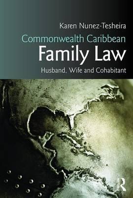 Commonwealth Caribbean Family Law by Karen Tesheira
