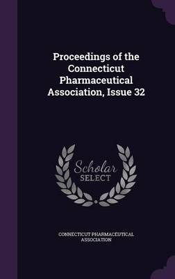 Proceedings of the Connecticut Pharmaceutical Association, Issue 32