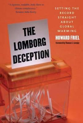 The Lomborg Deception by Howard Friel image