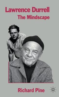 Lawrence Durrell: The Mindscape by Richard Pine