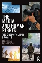 The Media and Human Rights by Ekaterina Balabanova