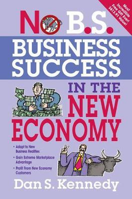 No B.S. Business Success In The New Economy by Dan S Kennedy image