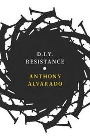 D.i.y Resistance by Anthony Alvarado