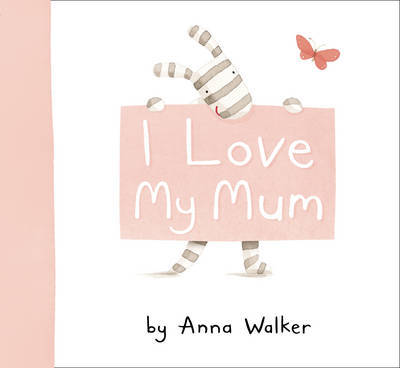 I Love My Mum by Anna Walker image
