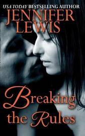 Breaking the Rules by Jennifer Lewis
