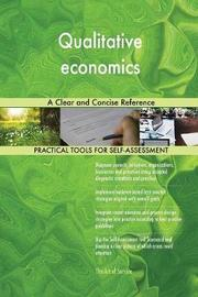 Qualitative Economics a Clear and Concise Reference by Gerardus Blokdyk image