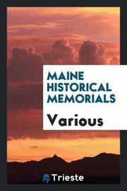 Maine Historical Memorials by Various ~ image