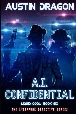 A.I. Confidential (Liquid Cool, Book 6) by Austin Dragon image