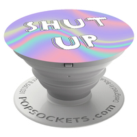 PopSockets - Shut Up