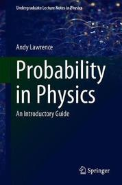 Probability in Physics by Andy Lawrence