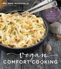 Vegan Comfort Cooking by Melanie McDonald