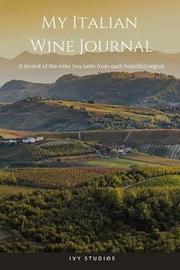 My Italian Wine Journal by Ivy Studios