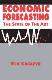 Economic Forecasting: The State of the Art by Elia Xacapyr