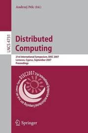Distributed Computing: 21st International Symposium, DISC 2007, Lemesos, Cyprus, September 24-26, 2007, Proceedings