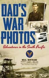 Dad's War Photos by Neal Bertrand