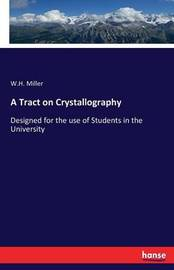 A Tract on Crystallography by William Hallowes Miller