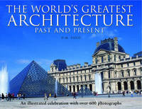 The World's Greatest Architecture - Past and Present by D.M. Field