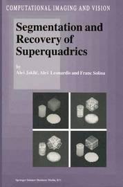 Segmentation and Recovery of Superquadrics by Ales Jaklic