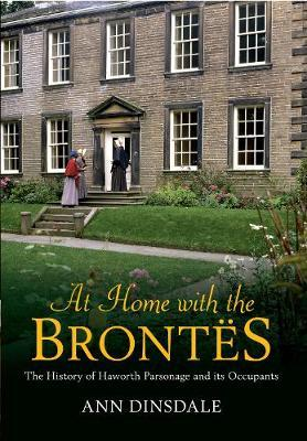 At Home with the Brontes   Ann Dinsdale Book   In-Stock