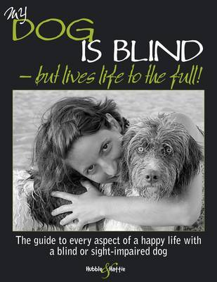 My Dog is Blind - But Lives Life to the Full! by Nicole Horsky image